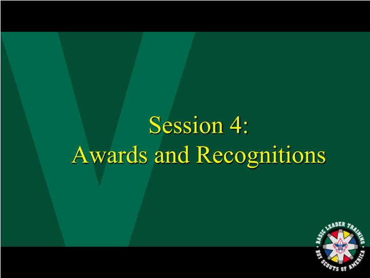 session 4 awards and recognitions n.
