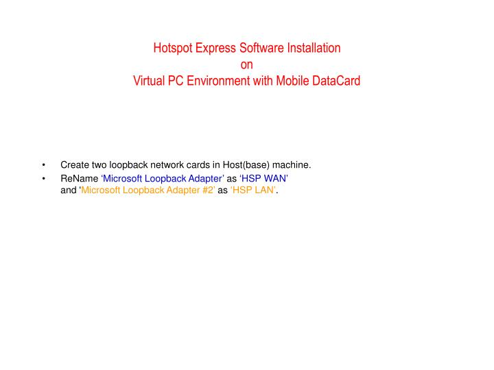 hotspot express software installation on virtual pc environment with mobile datacard n.