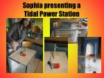 sophia presenting a tidal power station