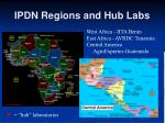 ipdn regions and hub labs