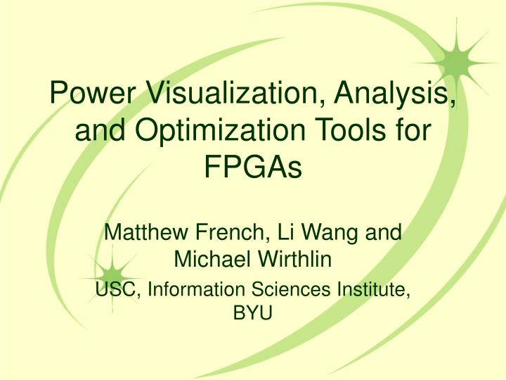 power visualization analysis and optimization tools for fpgas n.