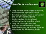 benefits for our learners