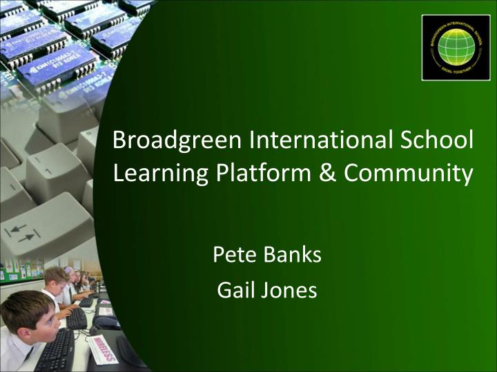 broadgreen international school learning platform community n.