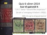 quiz 6 v ren 2014 svar til sp rsm l 4