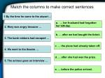 match the columns to make correct sentences