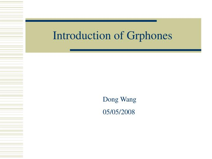 introduction of grphones n.