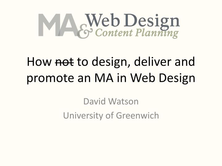 how not to design deliver and promote an ma in web design