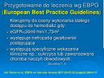 przygotowanie do leczenia wg ebpg european best practice guidelines