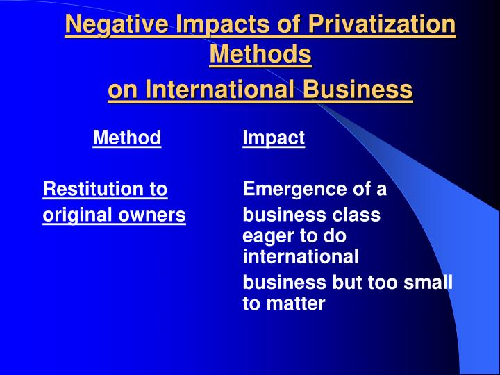 negative effects privatization 'impact of privatization on higher education' by- harishchandra j sharma introduction a well developed and equitable system of higher some positive effects.