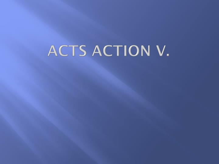 acts action v n.