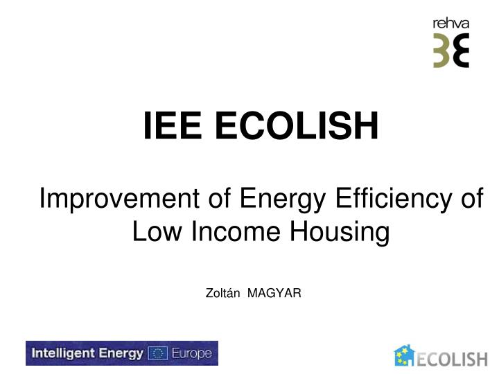 iee ecolish improvement of energy e fficiency of low income housing n.