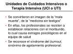 unidades de cuidados intensivos o terapia intensiva uci o uti