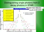 distinguishing single photons from 2 decay photons in star