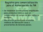 registro pre comercializaci n para el autorizaci n de pm1