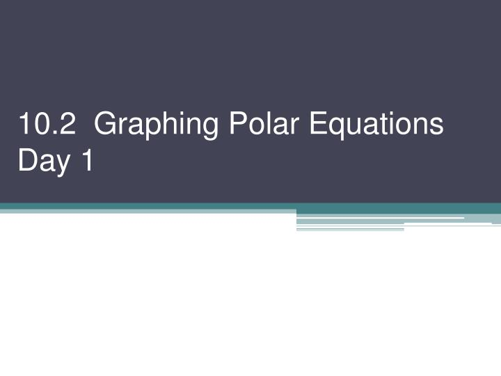 10 2 graphing polar equations day 1 n.