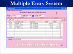 multiple entry system