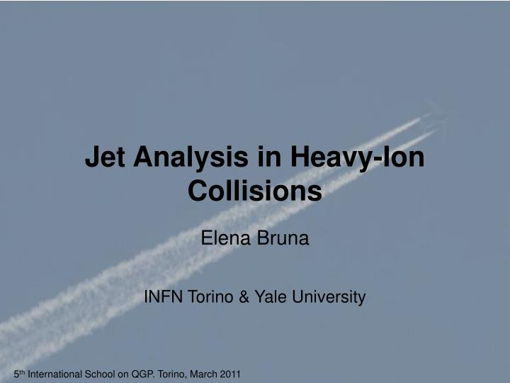 jet analysis in heavy ion collisions n.