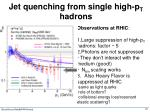 jet quenching from single high p t hadrons1
