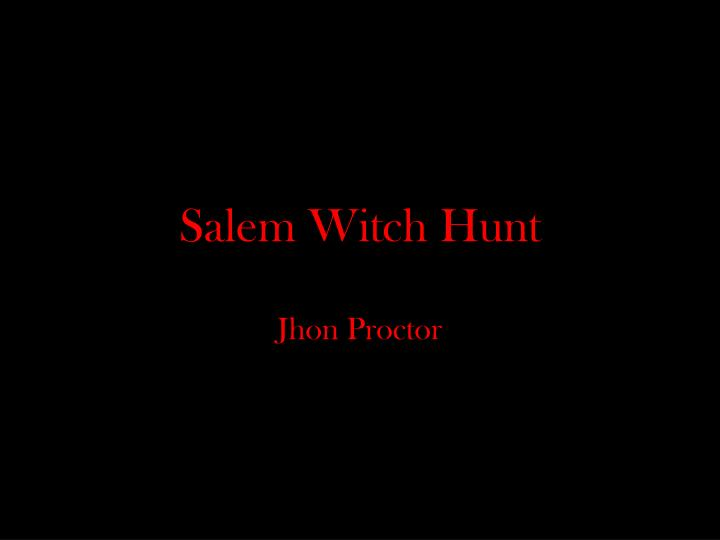 salem witch hunt n.
