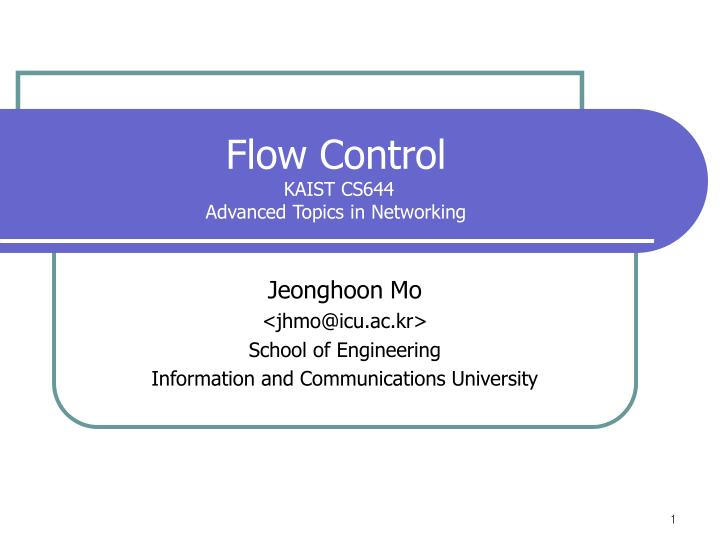 flow control kaist cs644 advanced topics in networking n.
