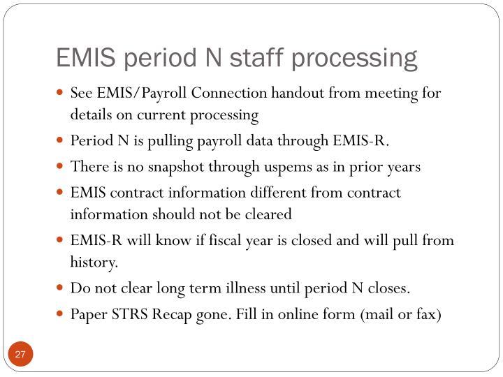 EMIS period N staff processing