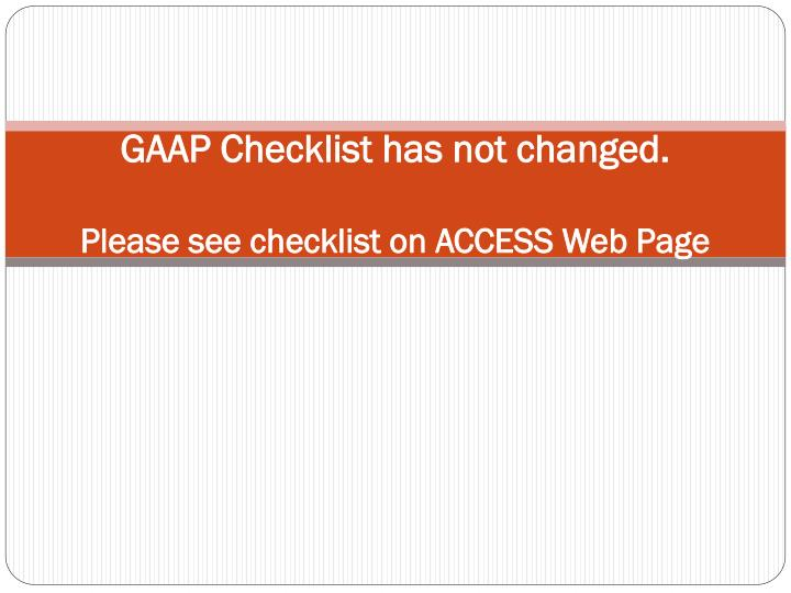 GAAP Checklist has not changed.