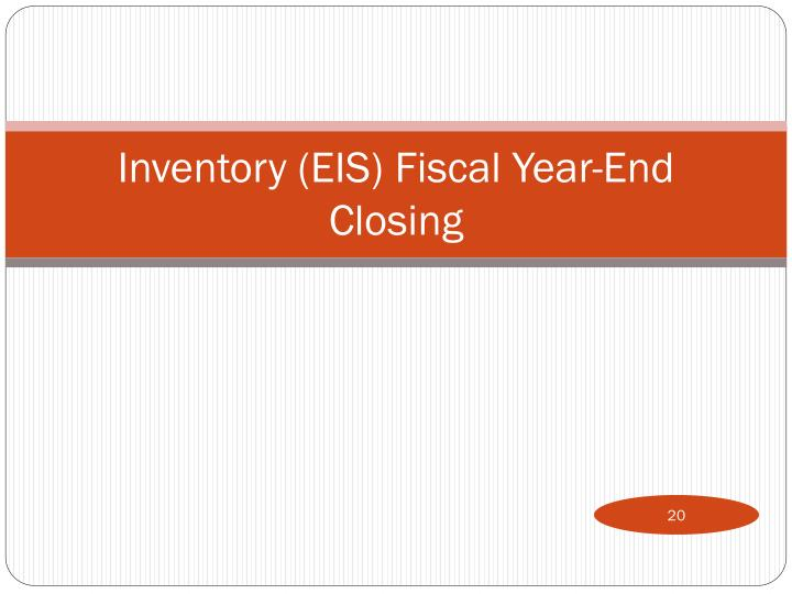 Inventory (EIS) Fiscal Year-End Closing