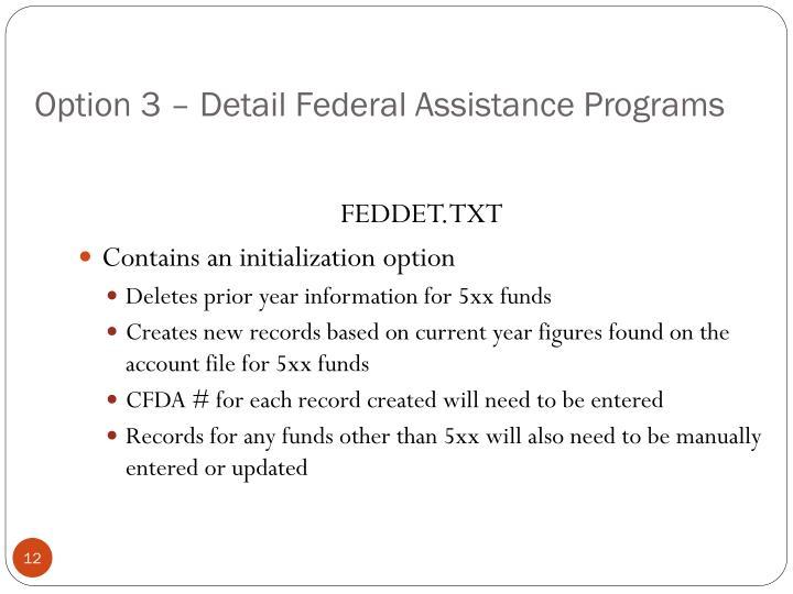 Option 3 – Detail Federal Assistance Programs