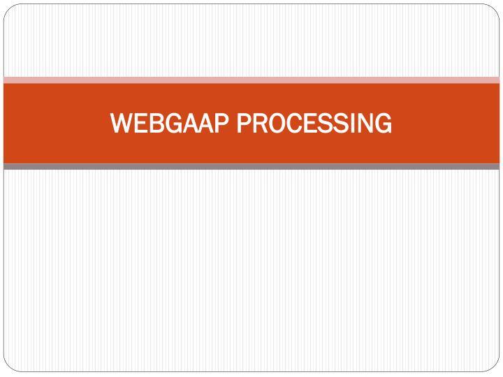 WEBGAAP PROCESSING