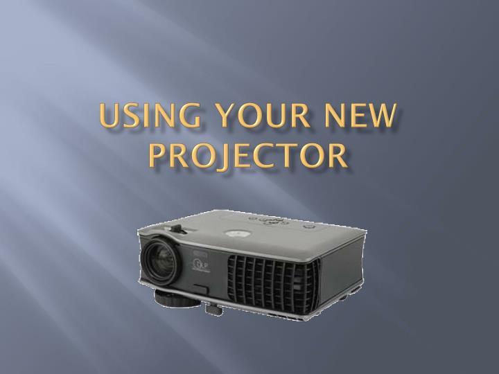 using your new projector n.