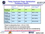 timing constraint power optimization preliminary results