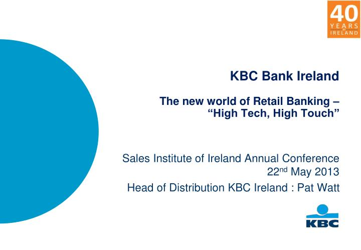 kbc bank ireland the new world of retail banking high tech high touch n.