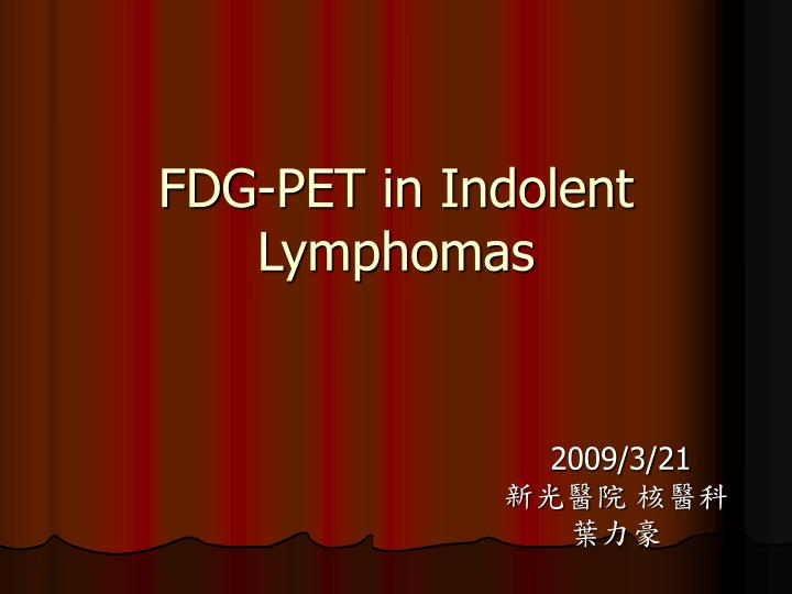 fdg pet in indolent lymphomas n.