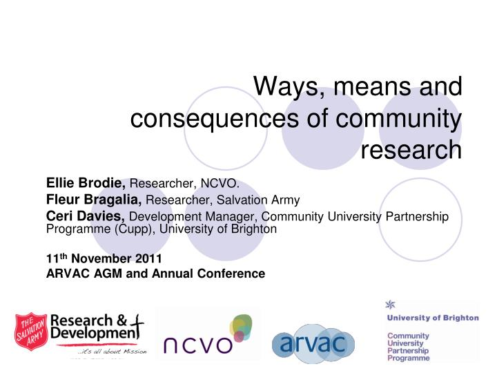 ways means and consequences of community research n.