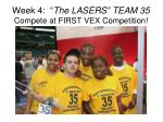 week 4 the lasers team 35 compete at first vex competition