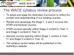the wace syllabus review process