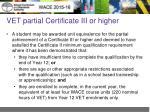 vet partial certificate iii or higher