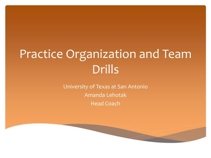 practice organization and team drills n.