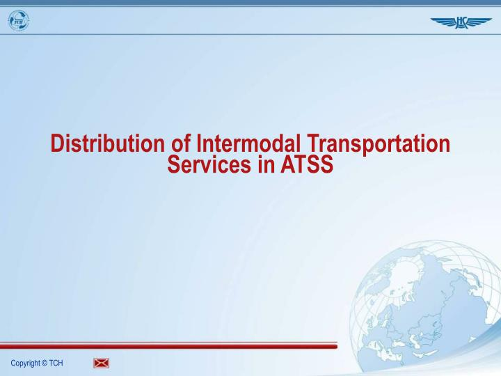 distribution of intermodal transportation services in atss