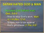 satan hates god man