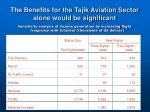 the benefits for the tajik aviation sector alone would be significant