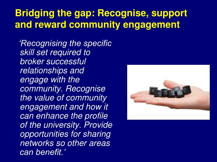 Bridging the gap: Recognise, support and reward community engagement