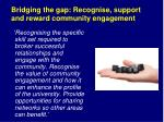 bridging the gap recognise support and reward community engagement