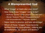 a misrepresented god