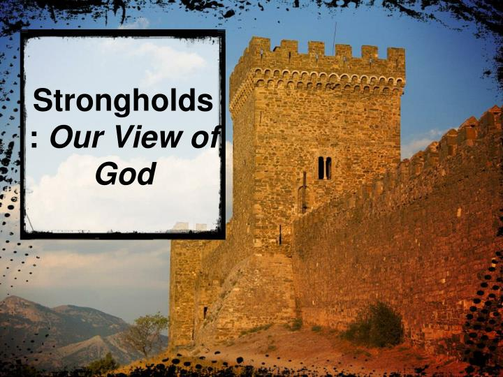 strongholds our view of god n.