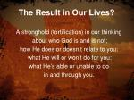the result in our lives