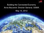 building the connected economy anne bouverot director general gsma may 14 2012