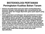 bioteknologi pertanian peningkatan kualitas bahan tanam