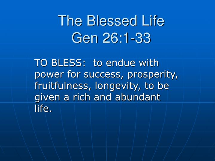 the blessed life gen 26 1 33 n.