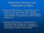 differential pathways and trajectories of aging